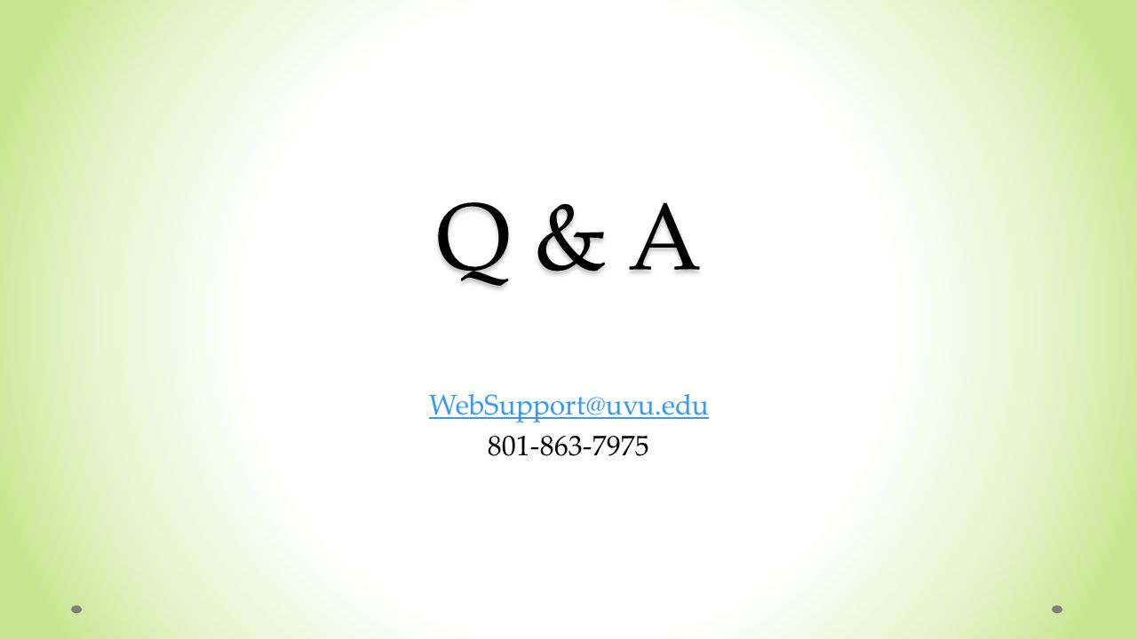 Q & A WebSupport@uvu.edu 801-863-7975