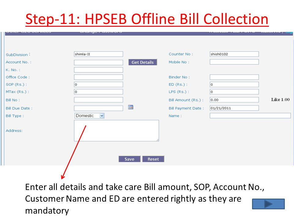 Step-11: HPSEB Offline Bill Collection Enter all details and take care Bill amount, SOP, Account No., Customer Name and ED are entered rightly as they