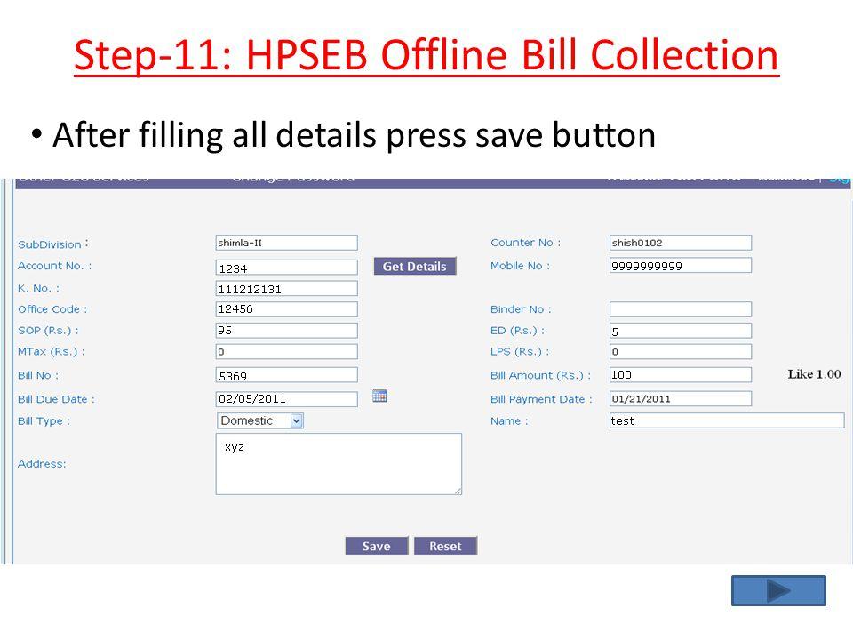 Step-11: HPSEB Offline Bill Collection After filling all details press save button