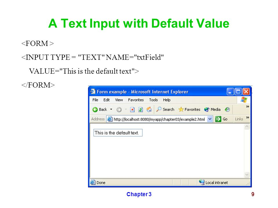 Chapter 39 A Text Input with Default Value <INPUT TYPE =