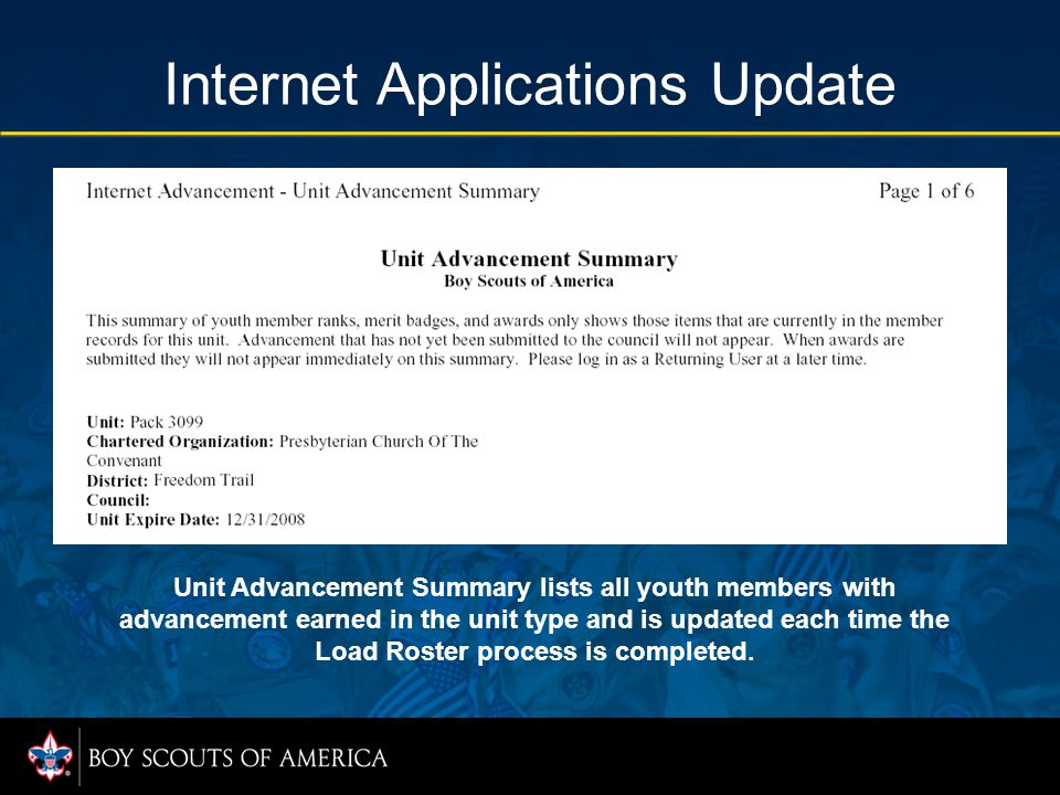Internet Applications Update Unit Advancement Summary lists all youth members with advancement earned in the unit type and is updated each time the Load Roster process is completed.