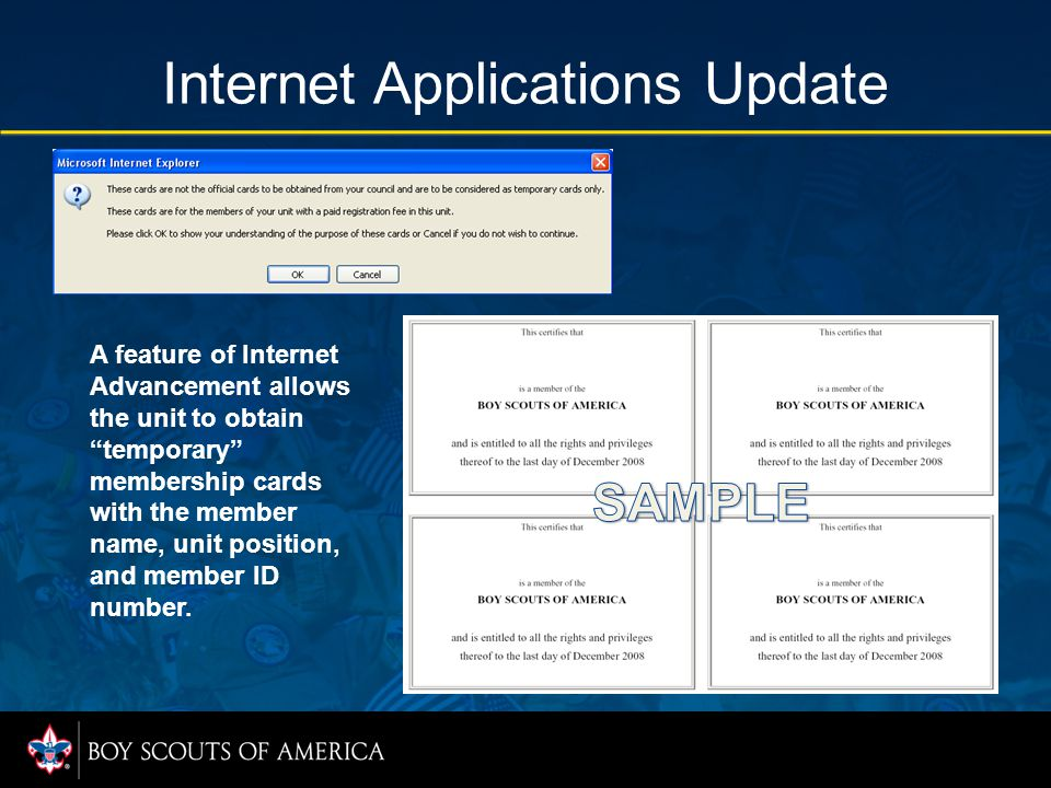 Internet Applications Update A feature of Internet Advancement allows the unit to obtain temporary membership cards with the member name, unit position, and member ID number.