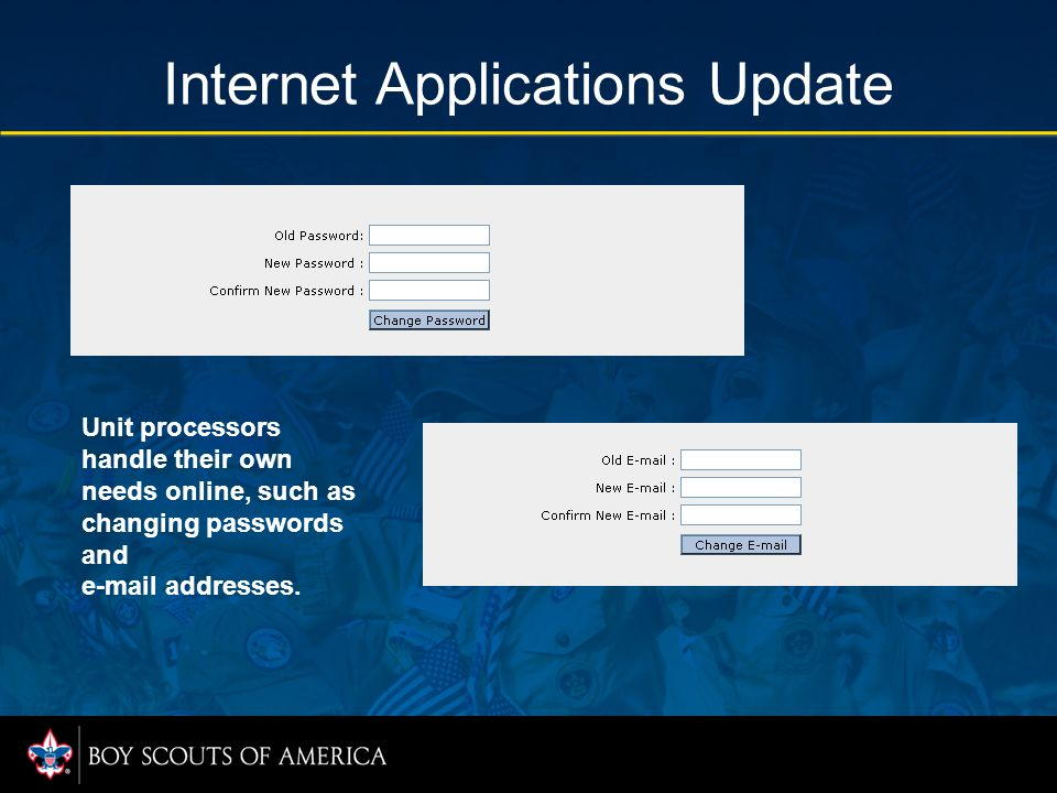 Internet Applications Update Features such as the Unit Order Form allow units to complete priced-out orders to fax, e-mail, or deliver to Scout shops.