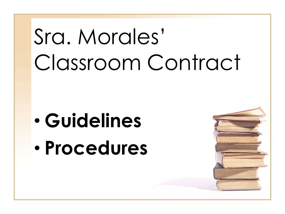 Sra. Morales' Classroom Contract Guidelines Procedures