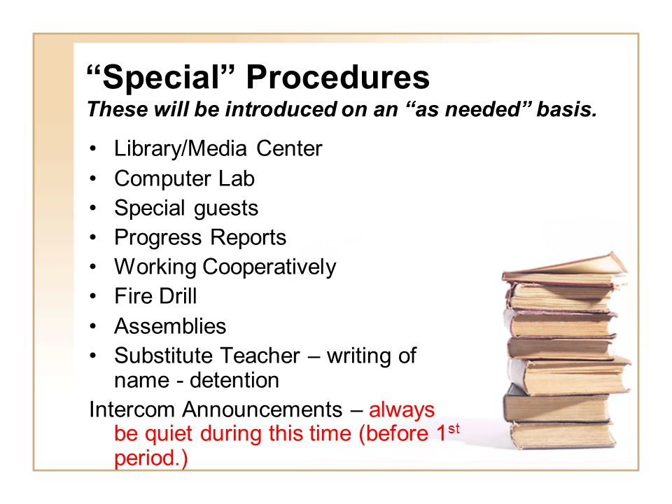 """""""Special"""" Procedures These will be introduced on an """"as needed"""" basis. Library/Media Center Computer Lab Special guests Progress Reports Working Coope"""