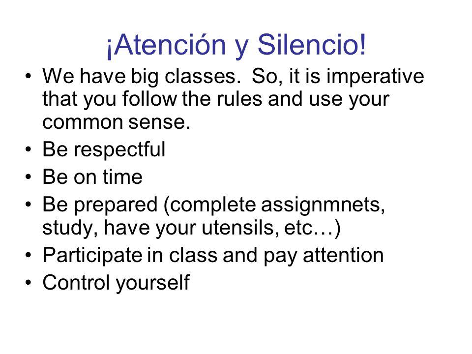 ¡Atención y Silencio. We have big classes.