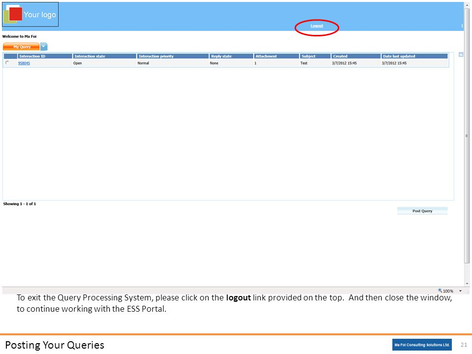 To exit the Query Processing System, please click on the logout link provided on the top.