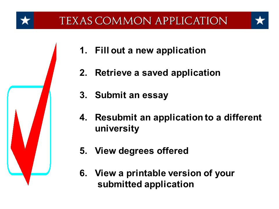 1. Fill out a new application 2. Retrieve a saved application 3. Submit an essay 4. Resubmit an application to a different university 5. View degrees