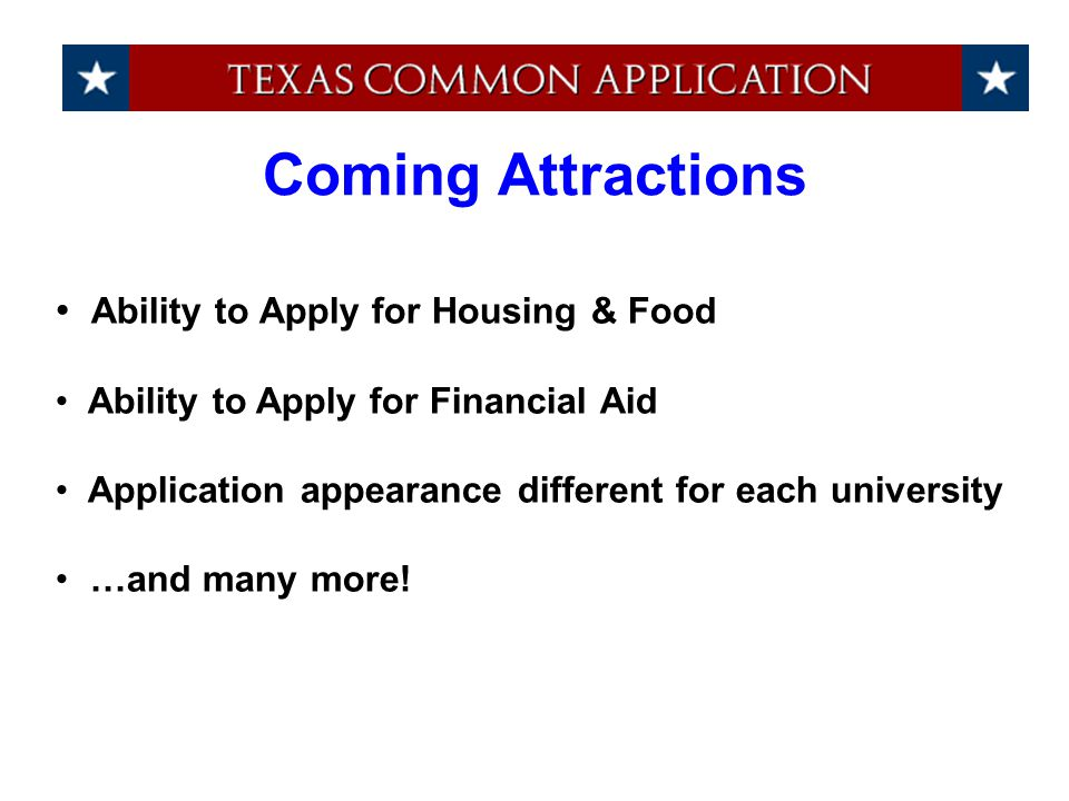 Ability to Apply for Housing & Food Ability to Apply for Financial Aid Application appearance different for each university …and many more! Coming Att