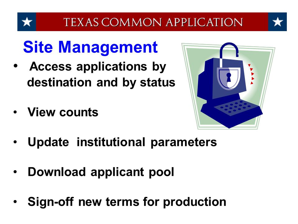 Access applications by destination and by status View counts Update institutional parameters Download applicant pool Sign-off new terms for production
