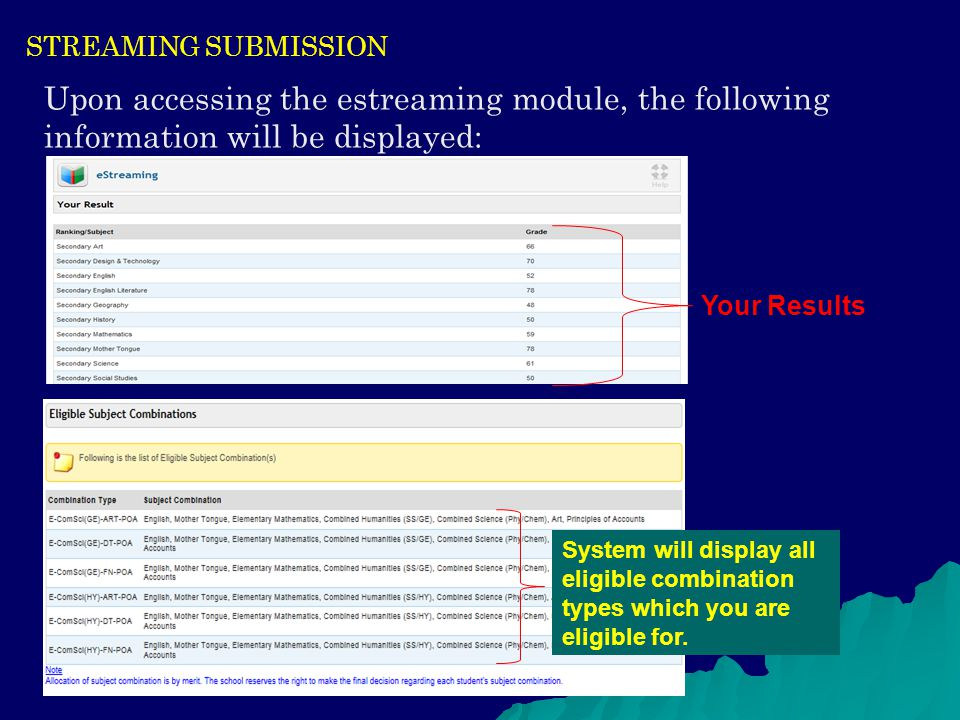STREAMING SUBMISSION Upon accessing the estreaming module, the following information will be displayed: Your Results System will display all eligible