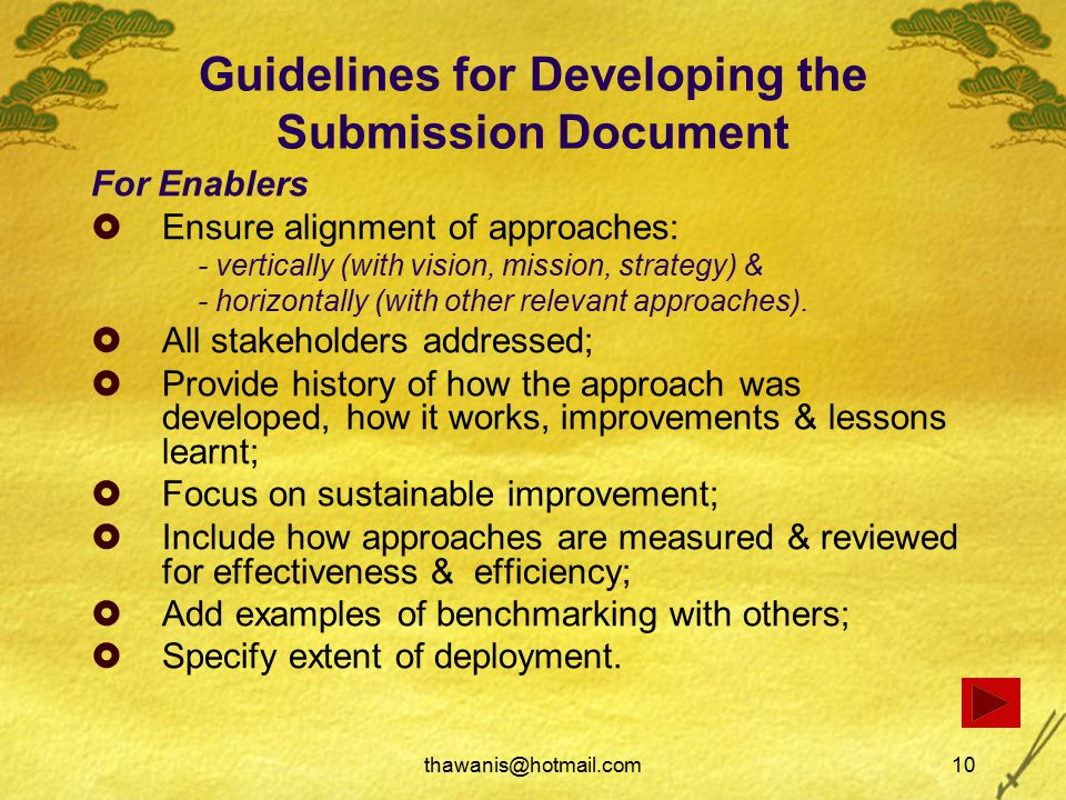 thawanis@hotmail.com10 Guidelines for Developing the Submission Document For Enablers  Ensure alignment of approaches: - vertically (with vision, mission, strategy) & - horizontally (with other relevant approaches).