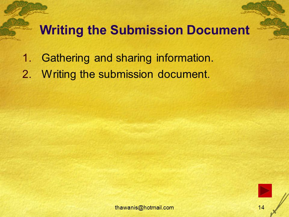 thawanis@hotmail.com14 Writing the Submission Document 1.Gathering and sharing information.