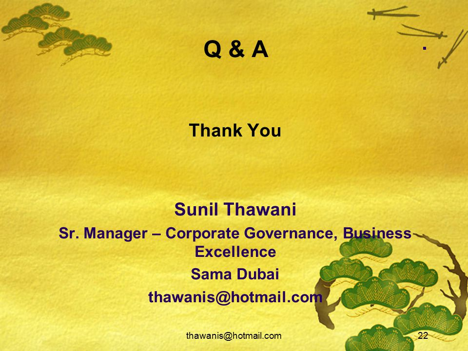 thawanis@hotmail.com22. Q & A Thank You Sunil Thawani Sr.
