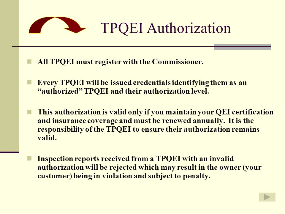 TPQEI Authorization All TPQEI must register with the Commissioner.