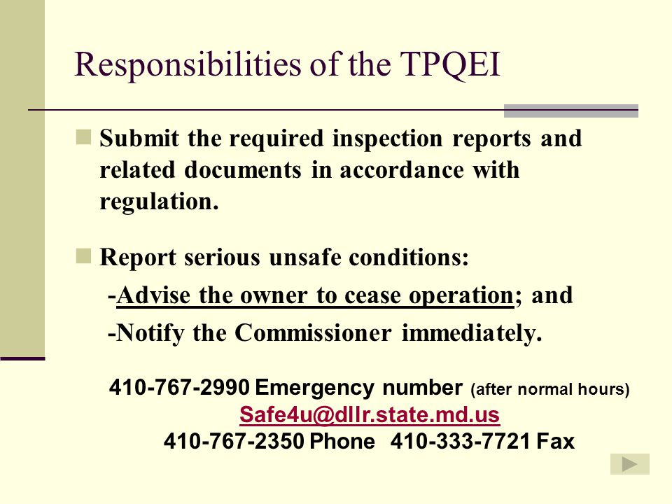 Responsibilities of the TPQEI Submit the required inspection reports and related documents in accordance with regulation.