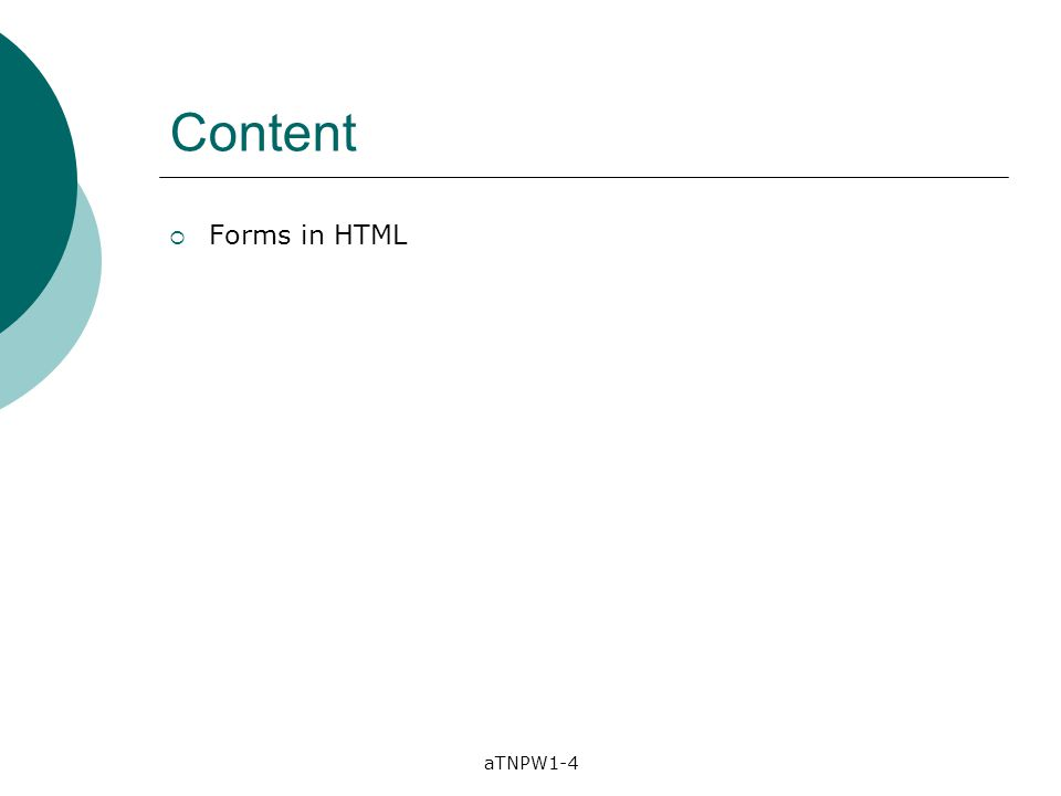 aTNPW1-4 Content  Forms in HTML