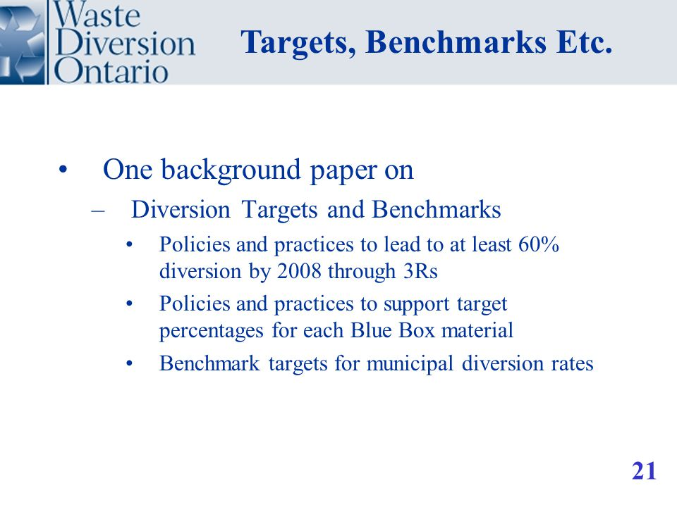 One background paper on –Diversion Targets and Benchmarks Policies and practices to lead to at least 60% diversion by 2008 through 3Rs Policies and pr