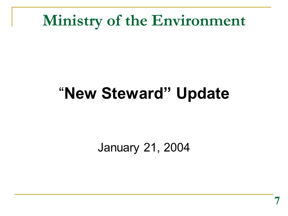 """Ministry of the Environment """"New Steward"""" Update January 21, 2004 7"""