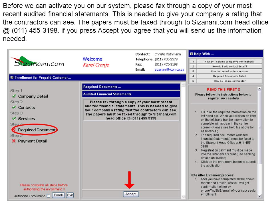 Before we can activate you on our system, please fax through a copy of your most recent audited financial statements.