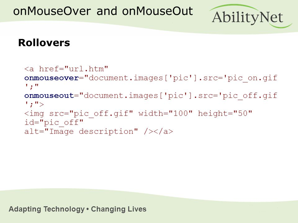 Adapting Technology Changing Lives onMouseOver and onMouseOut Rollovers