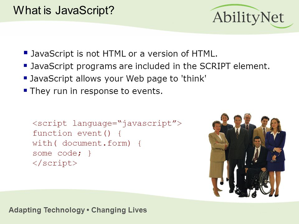 Adapting Technology Changing Lives What is JavaScript.