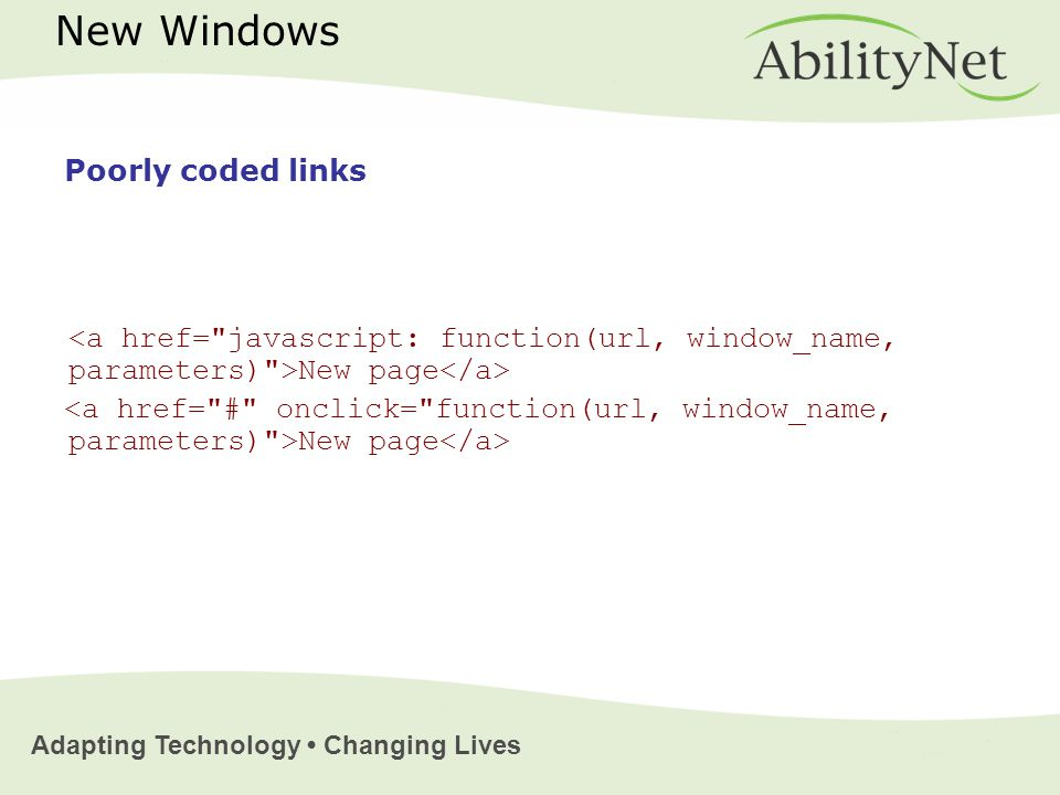 Adapting Technology Changing Lives New page New Windows Poorly coded links