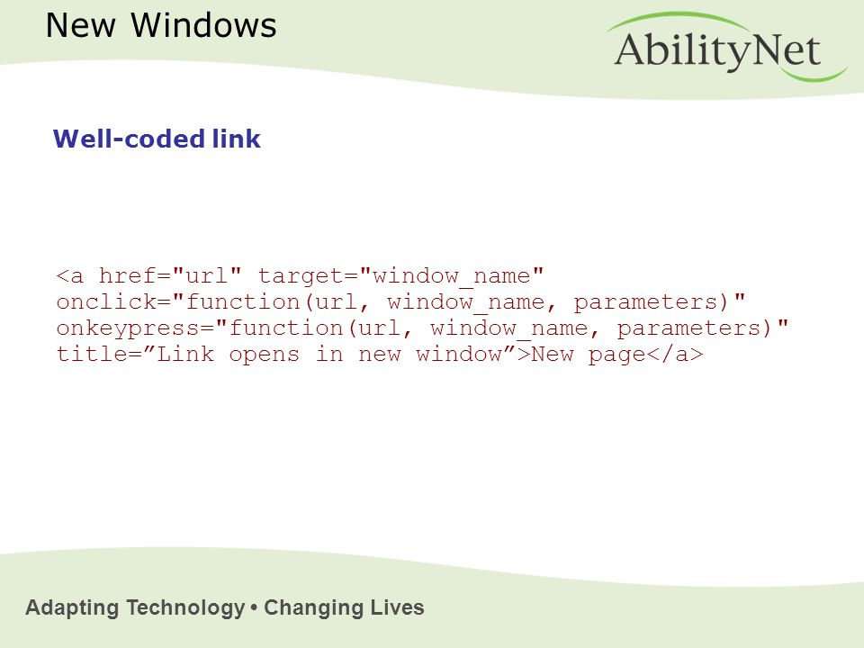Adapting Technology Changing Lives New page New Windows Well-coded link