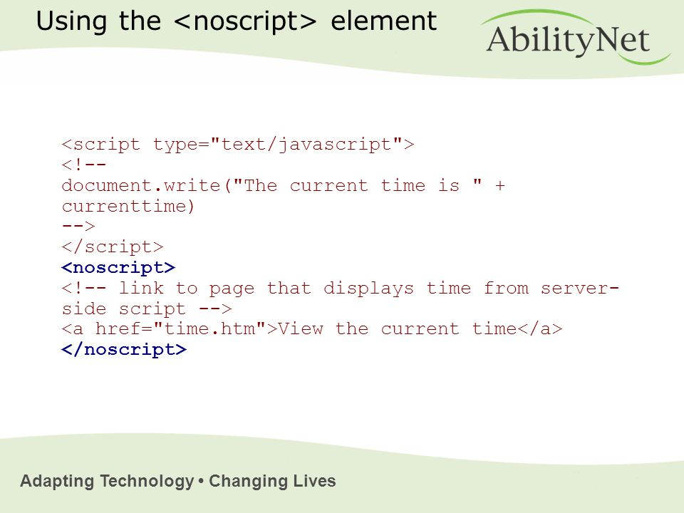 Adapting Technology Changing Lives View the current time Using the element