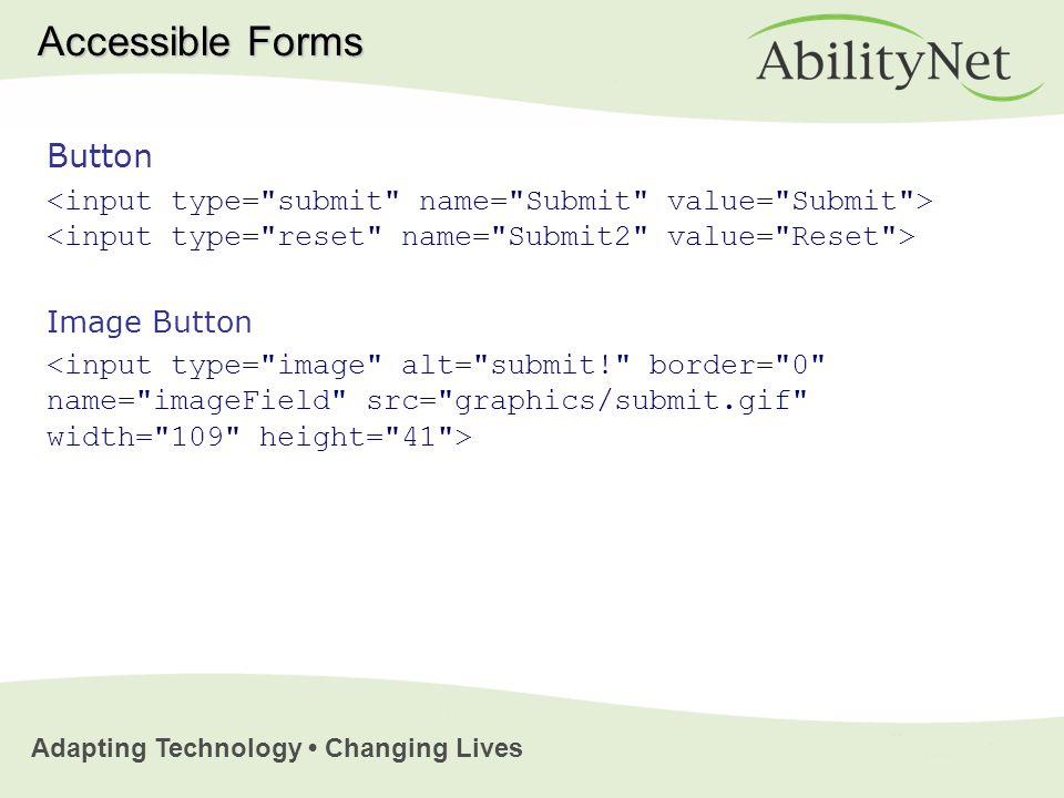 Adapting Technology Changing Lives Button Image Button Accessible Forms