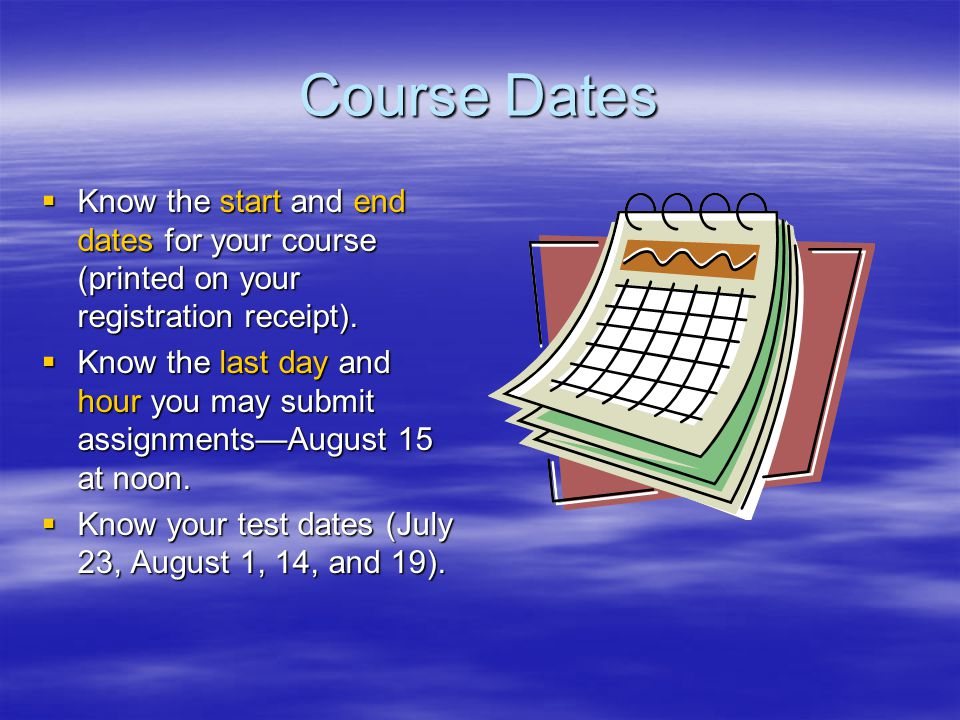Course Policies  Complete and submit ALL work to receive a grade or credits.