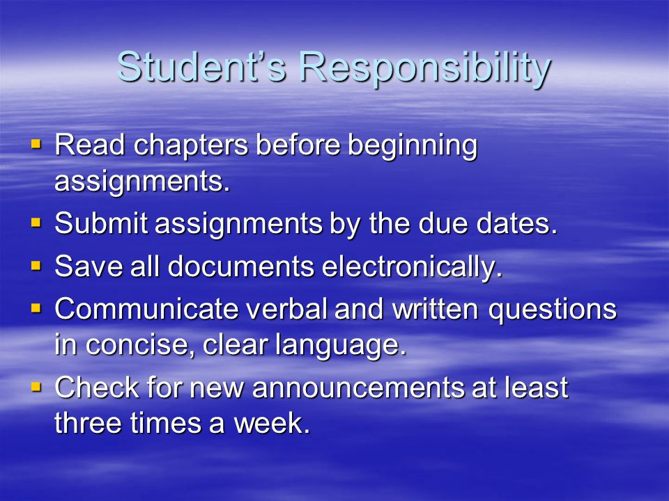 Student's Responsibility  Read chapters before beginning assignments.