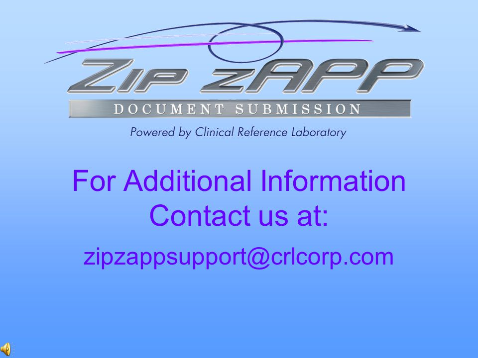 For Additional Information Contact us at: zipzappsupport@crlcorp.com
