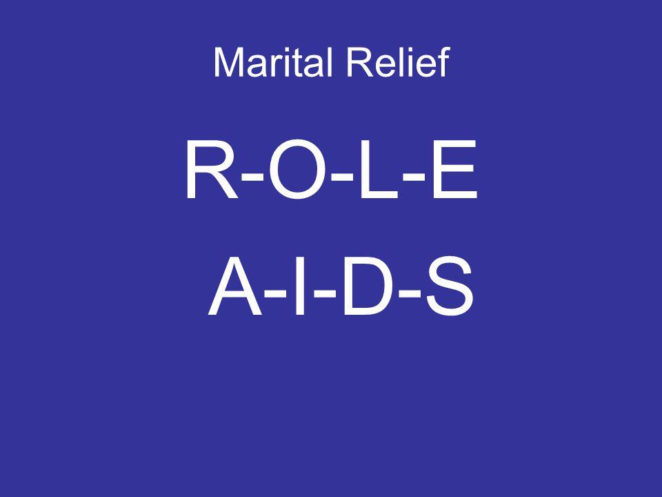 Marital Relief R-O-L-E A-I-D-S