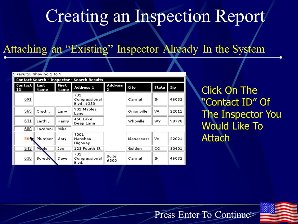 Creating an Inspection Report Attaching an Existing Inspector Already In the System Click On The Contact ID Of The Inspector You Would Like To Attach Press Enter To Continue>