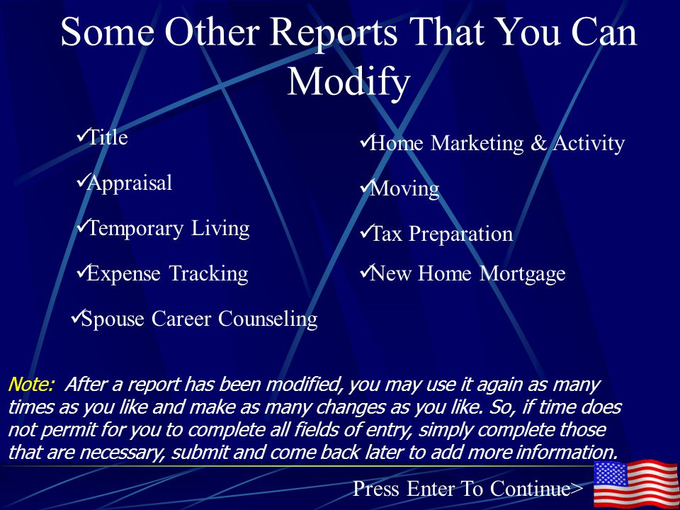 Note: After a report has been modified, you may use it again as many times as you like and make as many changes as you like.