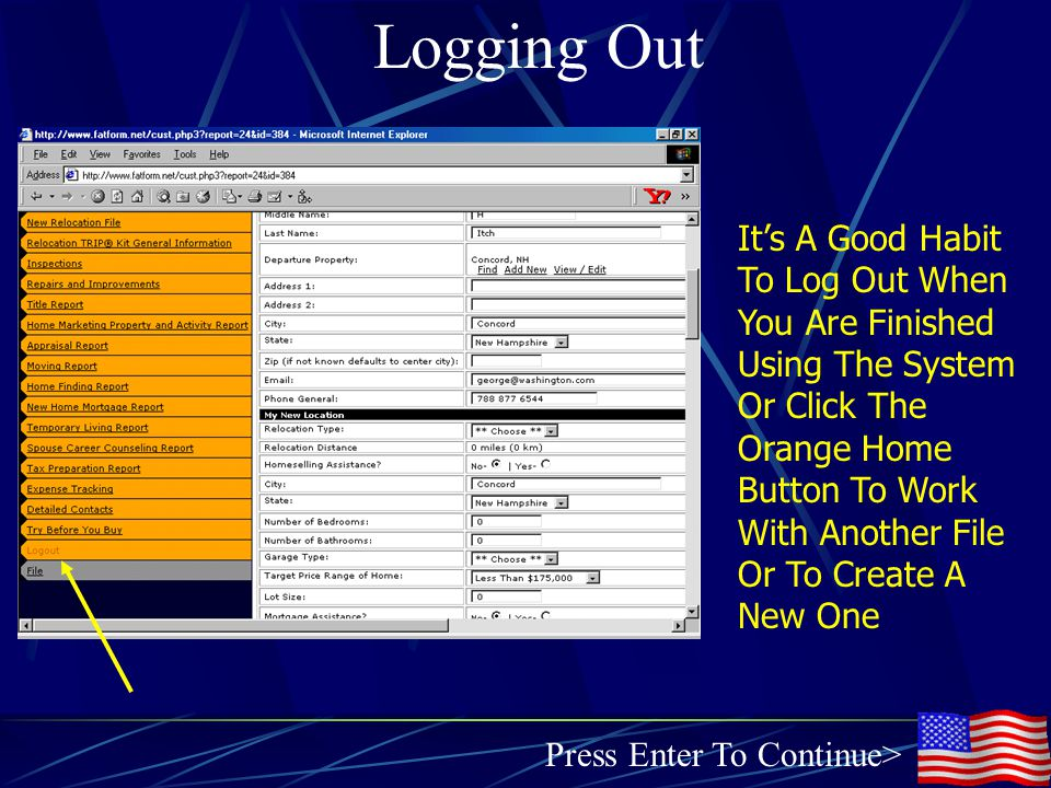 Logging Out It's A Good Habit To Log Out When You Are Finished Using The System Or Click The Orange Home Button To Work With Another File Or To Create A New One Press Enter To Continue>
