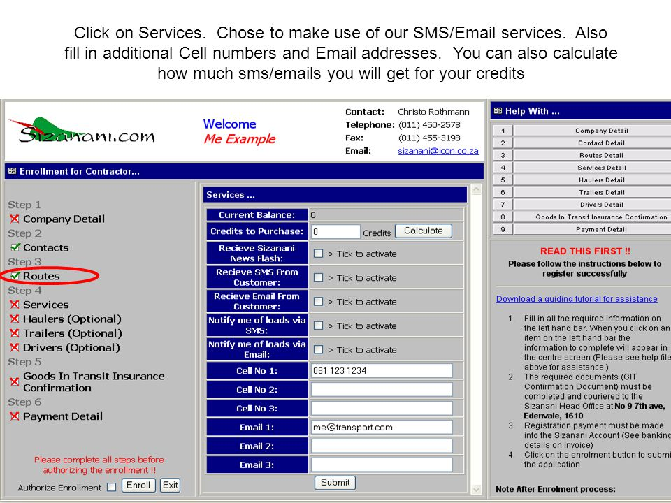 Click on Services.Chose to make use of our SMS/Email services.