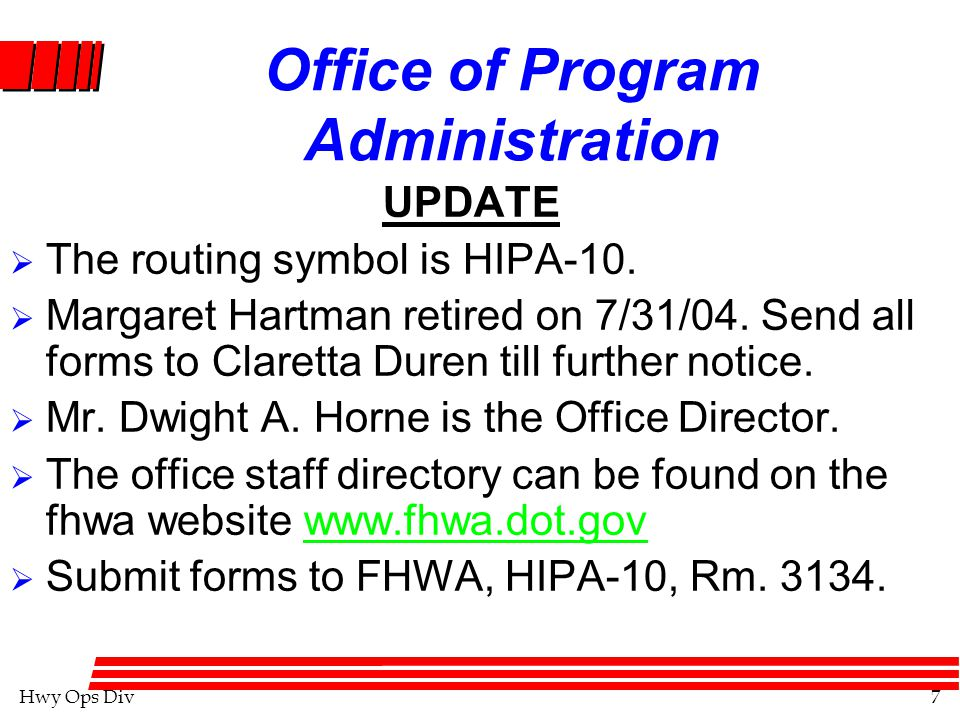 Hwy Ops Div7 Office of Program Administration UPDATE  The routing symbol is HIPA-10.