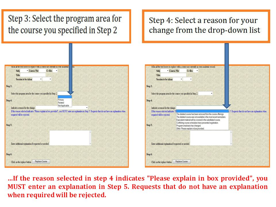 …If the reason selected in step 4 indicates Please explain in box provided , you MUST enter an explanation in Step 5.
