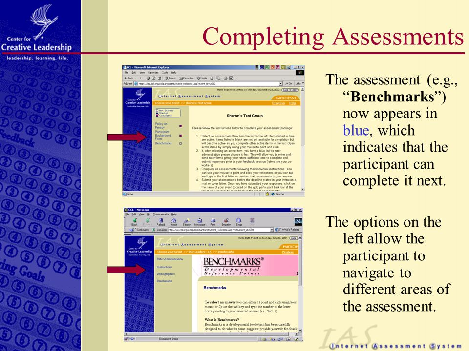 The assessment (e.g., Benchmarks ) now appears in blue, which indicates that the participant can complete it next.