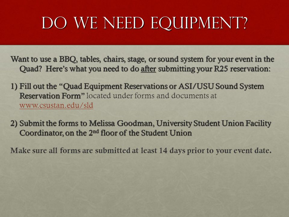Do we need equipment? Want to use a BBQ, tables, chairs, stage, or sound system for your event in the Quad? Here's what you need to do after submittin
