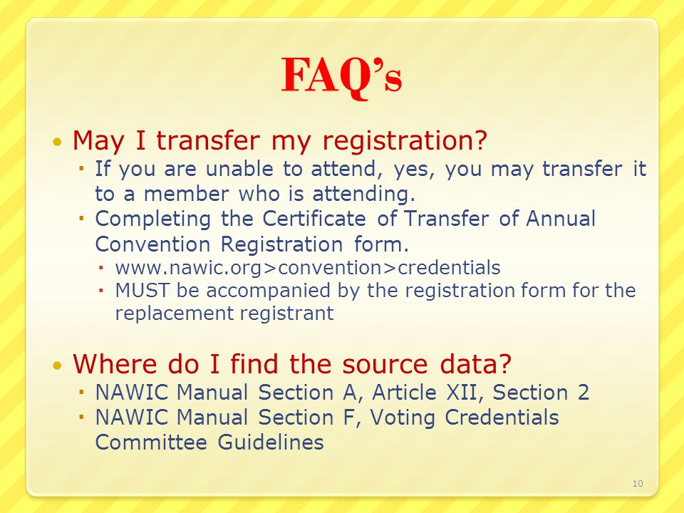 FAQ's May I transfer my registration.