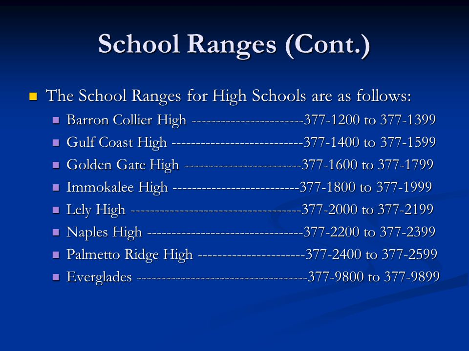 School Ranges (Cont.) The School Ranges for High Schools are as follows: The School Ranges for High Schools are as follows: Barron Collier High ------