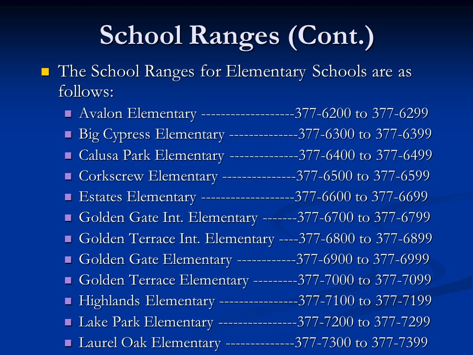 School Ranges (Cont.) The School Ranges for Elementary Schools are as follows: The School Ranges for Elementary Schools are as follows: Avalon Element