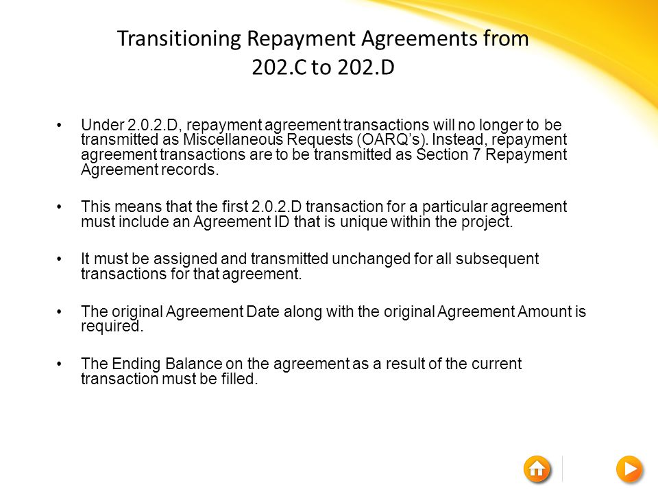 Transitioning Repayment Agreements from 202.C to 202.D Under 2.0.2.D, repayment agreement transactions will no longer to be transmitted as Miscellaneous Requests (OARQ's).