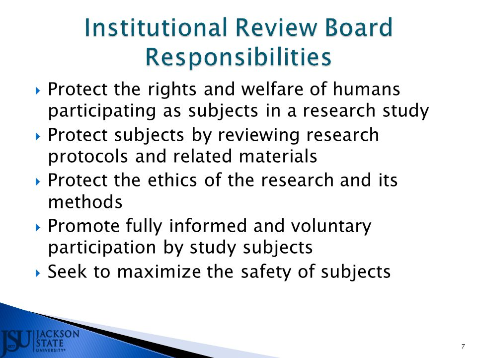  Provide researchers with access to federal guidelines for protection of human subjects  Track and follow up on each human research project to ensure continued compliance with 45 CFR 46  To ensure that all research involving human subjects meets or exceeds subject protection standards set forth in Title 45 Code of Federal Regulations Part 45 (45 CFR 46) 8