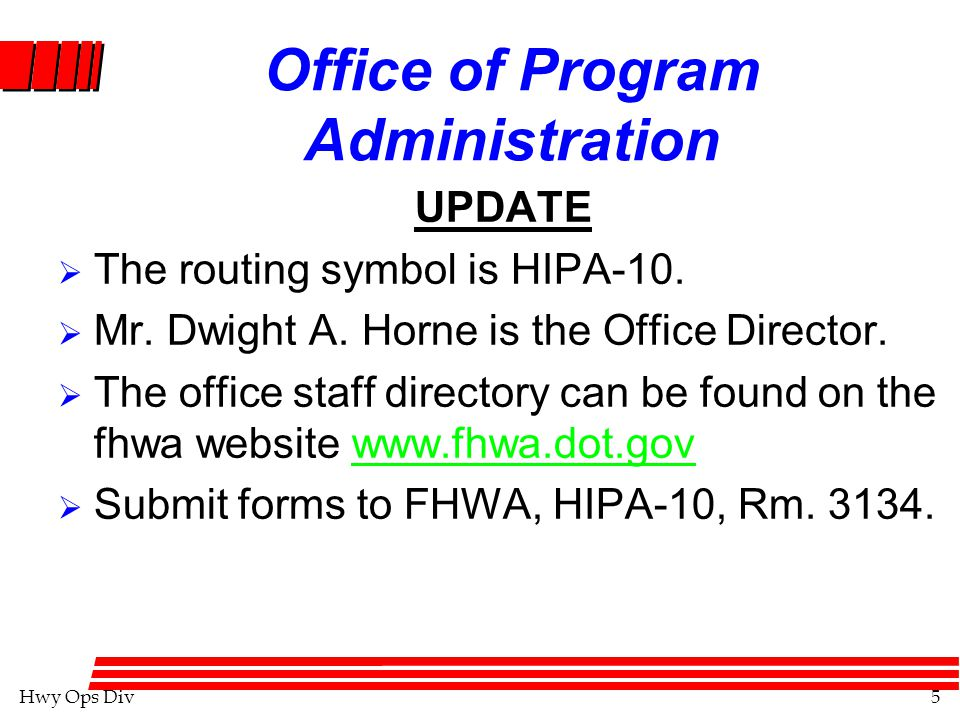 Hwy Ops Div5 Office of Program Administration UPDATE  The routing symbol is HIPA-10.