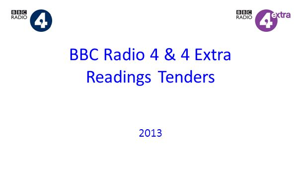 BBC Radio 4 & 4 Extra Readings Tenders 2013