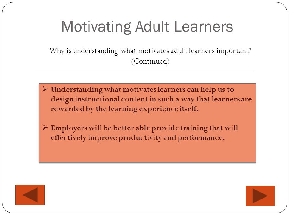 Why is understanding what motivates adult learners important.